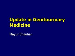 Update in Genitourinary Medicine