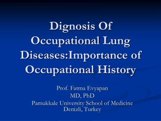 Dignosis  Of  Occupational Lung Diseases : Importance  of  Occupational History