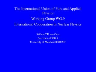 The International Union of Pure and Applied Physics Working Group WG.9