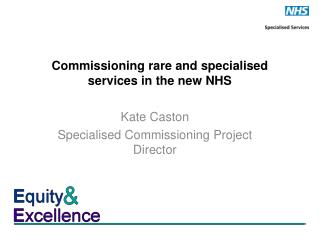 Commissioning rare and specialised services in the new NHS