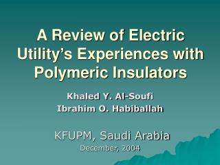 A Review of Electric Utility's Experiences with Polymeric Insulators