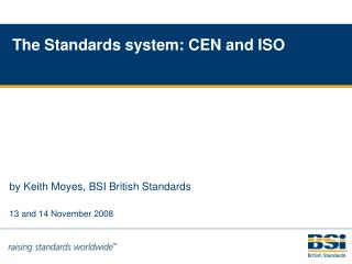 The Standards system: CEN and ISO