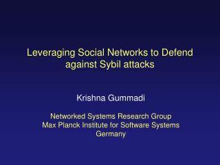 Leveraging Social Networks to Defend against Sybil attacks
