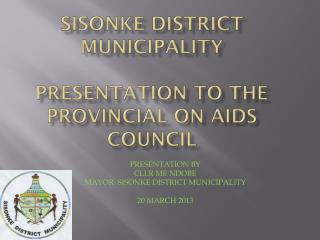 Sisonke District Municipality Presentation TO THE Provincial on aids council
