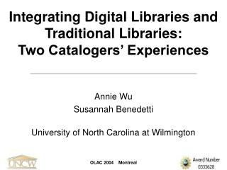 Integrating Digital Libraries and Traditional Libraries: Two Catalogers' Experiences