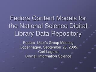 Fedora Content Models for the National Science Digital Library Data Repository
