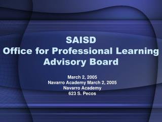 SAISD  Office for Professional Learning Advisory Board