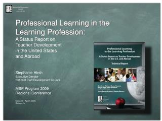 Professional Learning in the  Learning Profession: A Status Report on  Teacher Development
