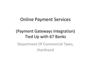 Online Payment Services (Payment Gateways Integration) Tied Up with 67 Banks