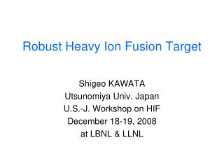 Robust Heavy Ion Fusion Target