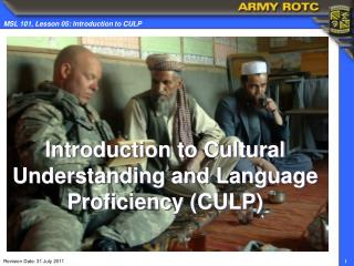 Introduction to Cultural Understanding and Language Proficiency (CULP)