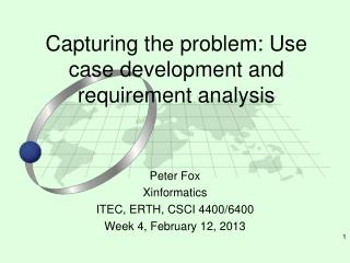 Capturing the problem: Use case development and requirement analysis