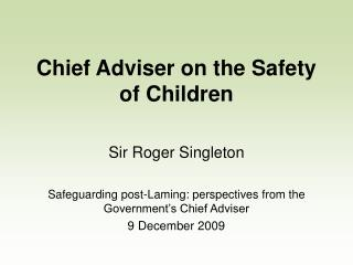 Chief Adviser on the Safety of Children