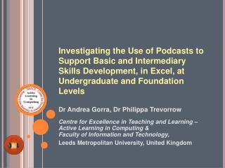 Investigating the Use of Podcasts to Support Basic and Intermediary Skills Development, in Excel, at Undergraduate and F