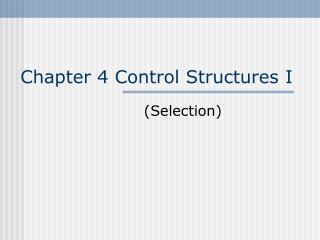 Chapter 4 Control Structures I