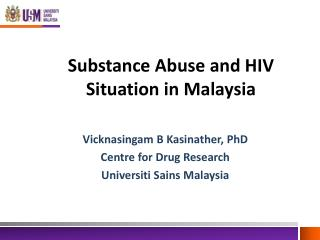 Substance Abuse and HIV Situation in Malaysia