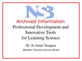 Archived Information  Professional Development and Innovative Tools  for Learning Science