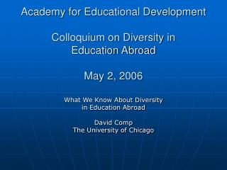 Academy for Educational Development Colloquium on Diversity in  Education Abroad May 2, 2006