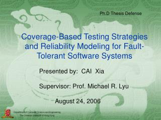 Coverage-Based Testing Strategies and Reliability Modeling for Fault-Tolerant Software Systems