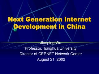 Next Generation Internet Development in China