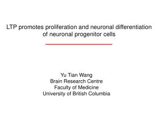 Yu Tian Wang Brain Research Centre Faculty of Medicine University of British Columbia