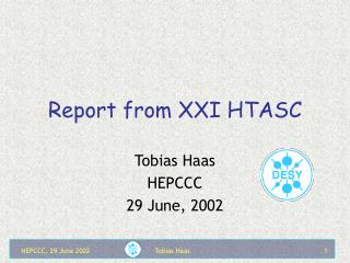 Report from XXI HTASC