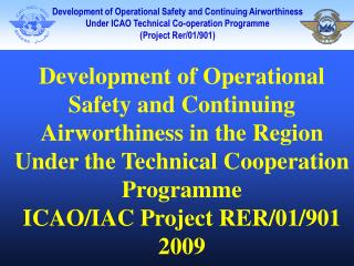 Development of Operational Safety and Continuing Airworthiness in the Region Under the Technical Cooperation Programme I