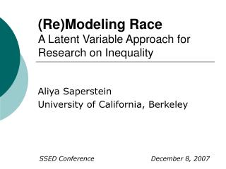 (Re)Modeling Race A Latent Variable Approach for Research on Inequality