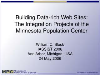 Building Data-rich Web Sites:  The Integration Projects of the Minnesota Population Center