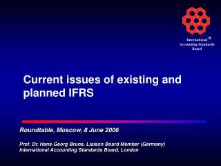Current issues of existing and planned IFRS