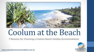 7 Reasons for Choosing a Coolum Beach Holiday Accommodation