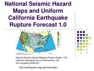 National Seismic Hazard Maps and Uniform California Earthquake Rupture Forecast 1.0