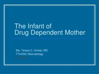 The Infant of  Drug Dependent Mother