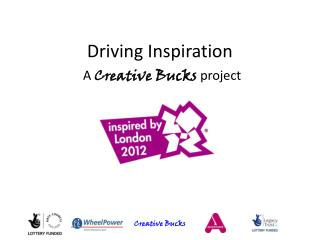 Driving Inspiration A  Creative Bucks  project