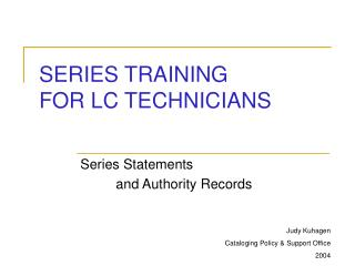 SERIES TRAINING FOR LC TECHNICIANS