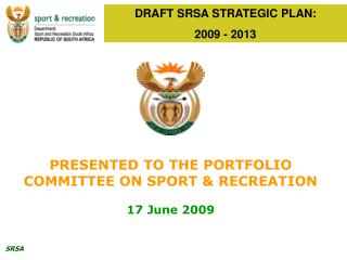 DRAFT SRSA STRATEGIC PLAN: 2009 - 2013