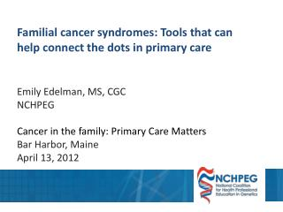 Familial cancer syndromes: Tools that can help connect the dots in primary care