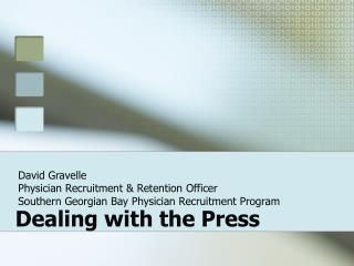 Dealing with the Press