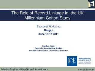 The Role of Record Linkage in  the UK Millennium Cohort Study