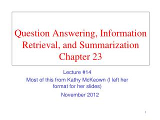 Question Answering, Information Retrieval, and Summarization Chapter 23