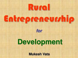 Rural Entrepreneurship for  Development