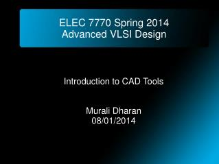 ELEC 7770 Spring 2014 Advanced VLSI Design