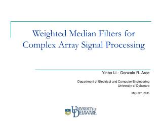 Weighted Median Filters for Complex Array Signal Processing