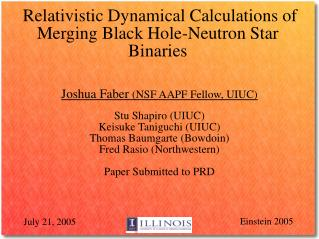 Relativistic Dynamical Calculations of Merging Black Hole-Neutron Star Binaries