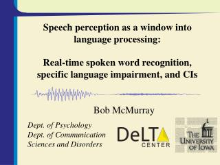 Speech perception as a window into language processing: