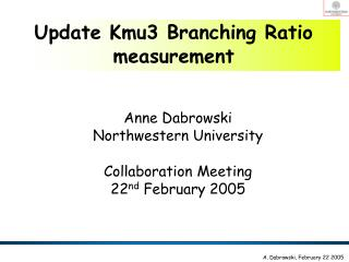 Update Kmu3 Branching Ratio measurement