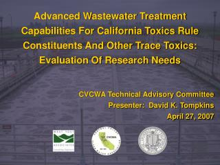 Advanced Wastewater Treatment  Capabilities For California Toxics Rule  Constituents And Other Trace Toxics:  Evaluation