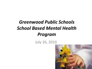 Greenwood Public Schools School Based Mental Health Program
