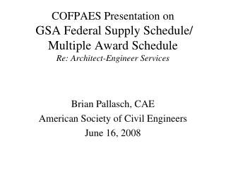 Brian Pallasch, CAE American Society of Civil Engineers June 16, 2008