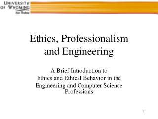 Ethics, Professionalism  and Engineering